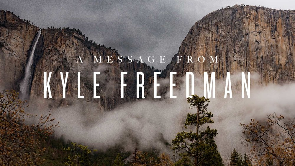 A Message From Kyle Freedman