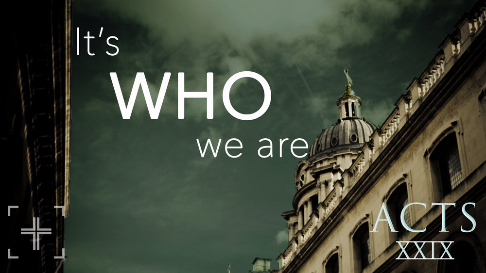 Acts29 Its who we are title.jpg