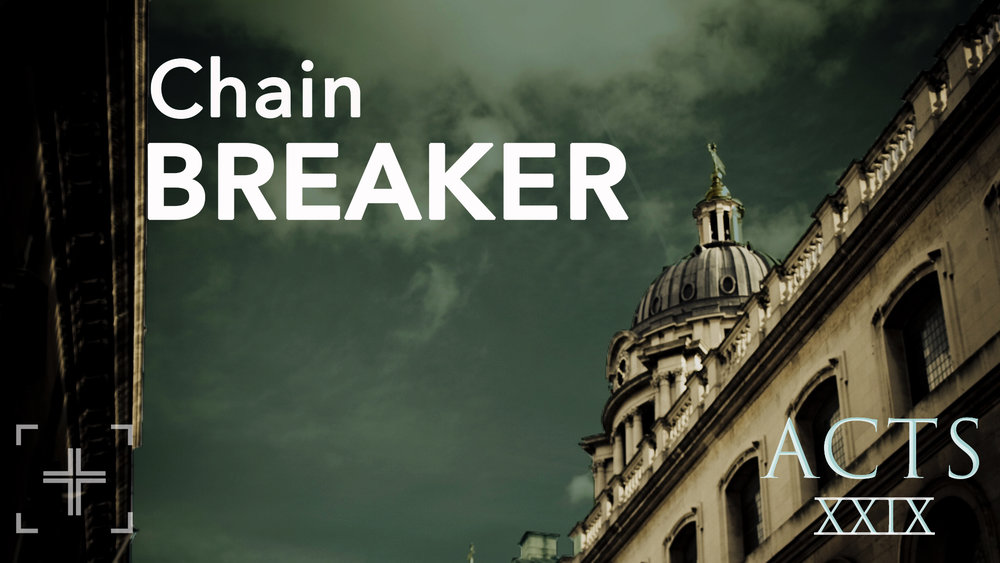 Acts29 Chain Breaker Title.jpg