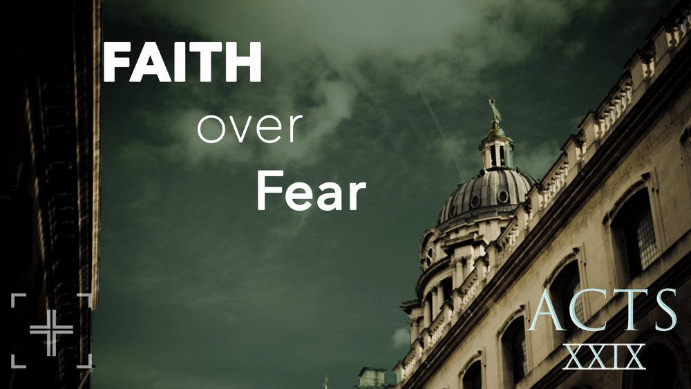 Acts29 Faith over Fear Title.jpg