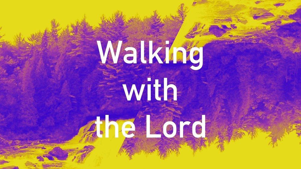 Walking with the Lord.jpg