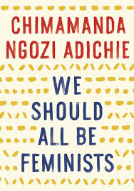 We Should All Be Feminists Book by Chimamanda Ngozi Adichie.jpeg