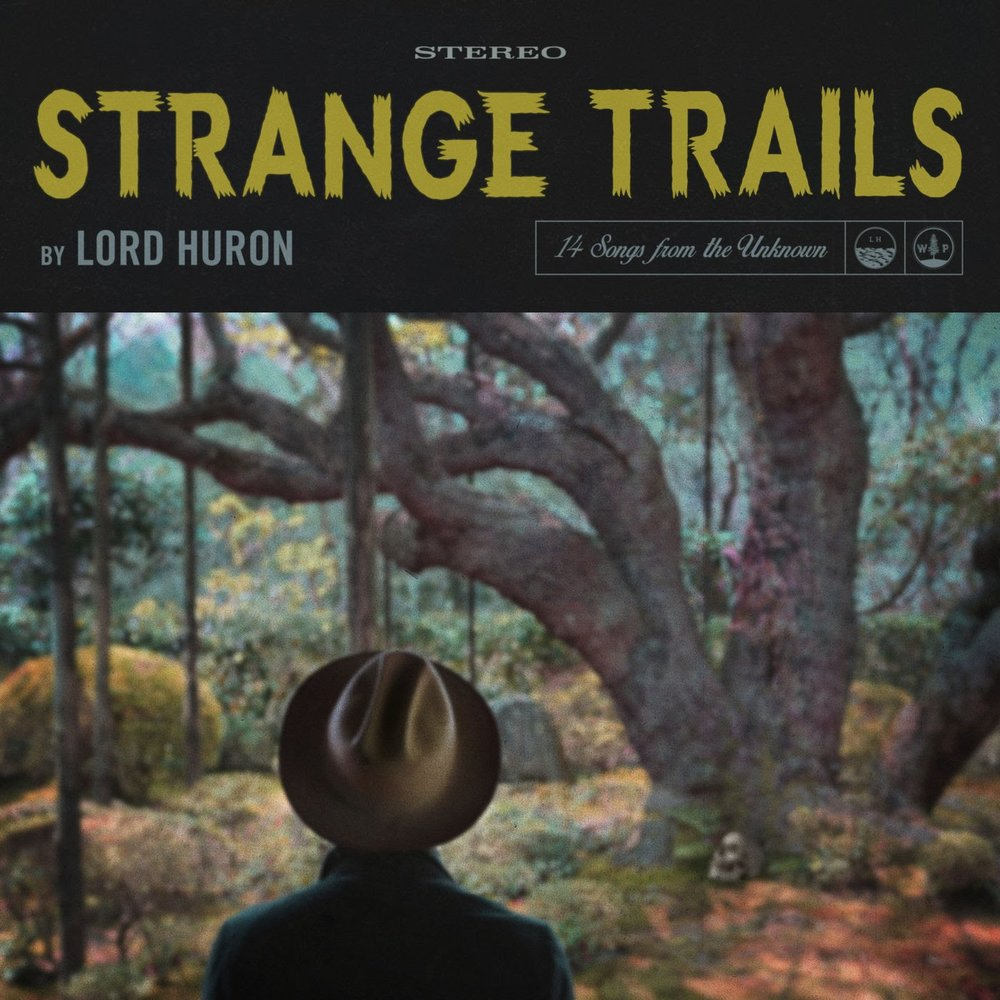Cover Art for Lord Huron - Strange Trails (2015)