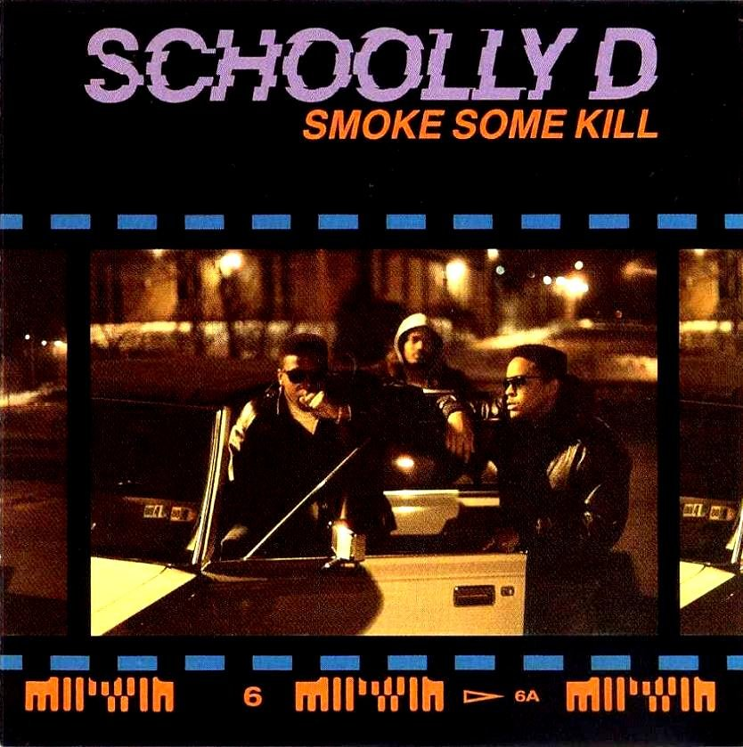 "Schoolly D ""Smoke Some Kill"" - Engineer, Mixer"