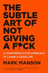 The Subtle Art of Not Giving A F*ck   by Mark Manson    Most helpful with:  Prioritization   Page count:  224   Buy now  for $11.99 AUD