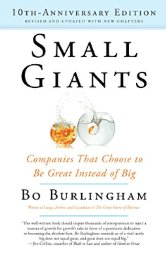 Small Giants   by Bo Burlingham    Most helpful with:  Business   Page count:  264   Buy now  for $18.99 AUD