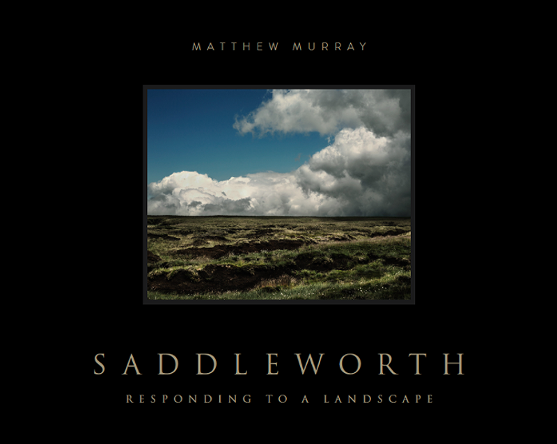 Saddleworth - Responding to a Landscape - by Matthew Murray