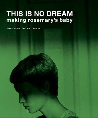 This Is No Dream. Making Rosemary's Baby - by Bob Willoughby