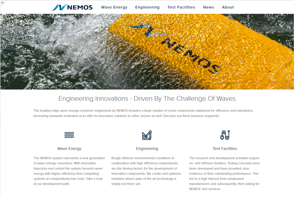- The diligent design of the components of our wave energy device led to the engineering of numerous innovative products, too. To put them to the acid test, we developed specific test benches in on- and offshore environment. By now, the interest in and demand for them has become so large that two new business areas arose: the engineering of innovative components and the provision of individualized test facilities. At the same time, the prototype of our wave energy converter is further being developed and will be installed in the Belgian North Sea soon. We have taken this gratifying business development as an occasion to relaunch our website and are pleased to welcome you here!