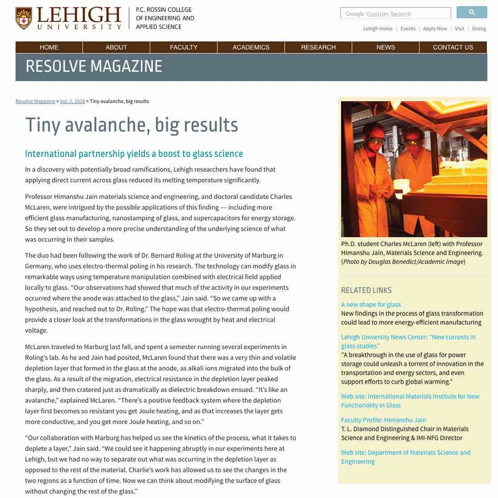 Tiny Avalanche, Big Results ,  Resolve  (Lehigh University). Catastrophic breakdown of glass under a combination of heat and pressure yields unexpected results.