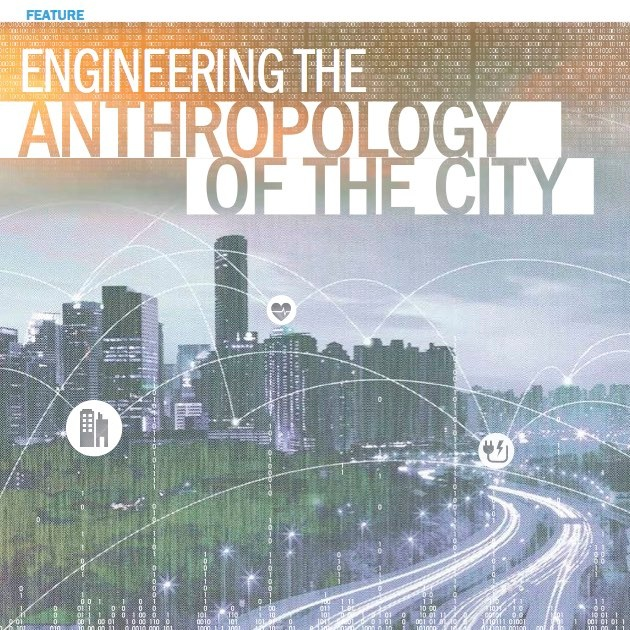 Engineering the Anthropology of the City ,  Resolve  (Lehigh University). The mention of smart cities may bring to mind visions of a sparkling metropolis, but the reality will be considerably grittier, but a reality it will be—of necessity. A 2014 United Nations report…