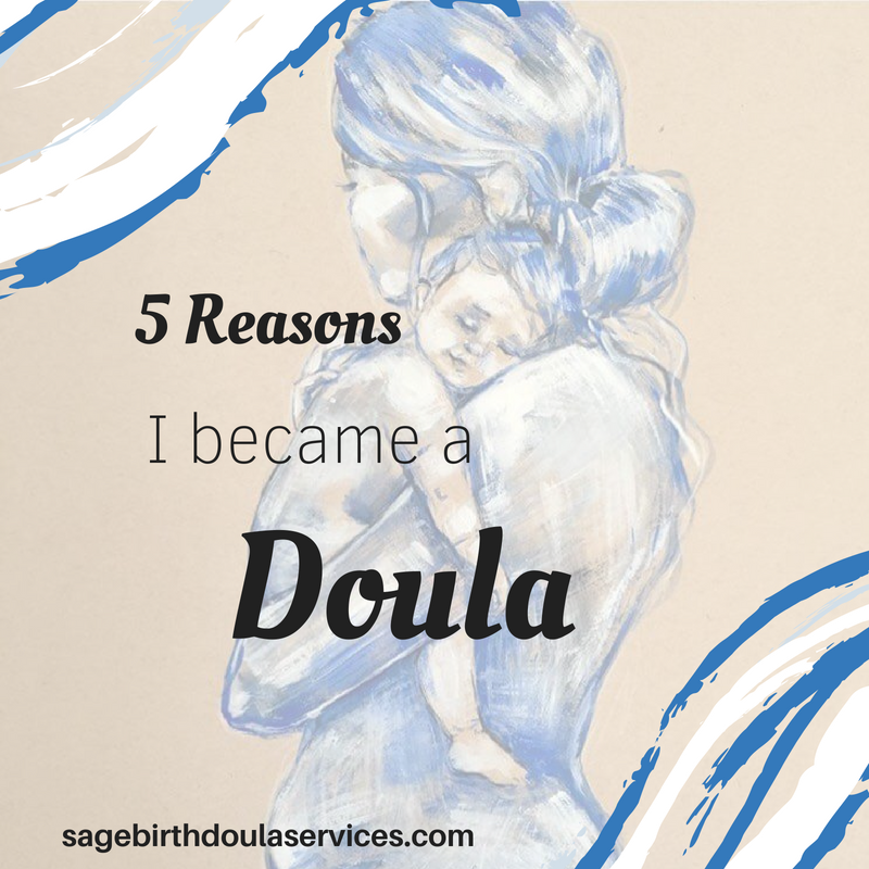 5 reasons I became a doula