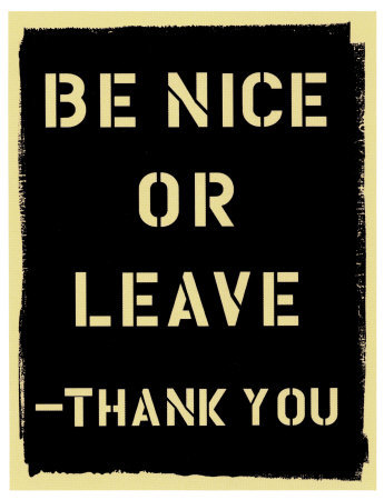 Be-Nice-or-Leave-Poster.jpg