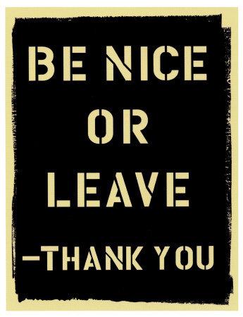 Be-Nice-or-Leave-Poster.jpg