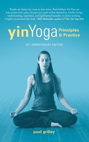 Yin Yoga - by Paul GrillleyPrinciples & Practicies of Yin YogaPuchase on Amazon