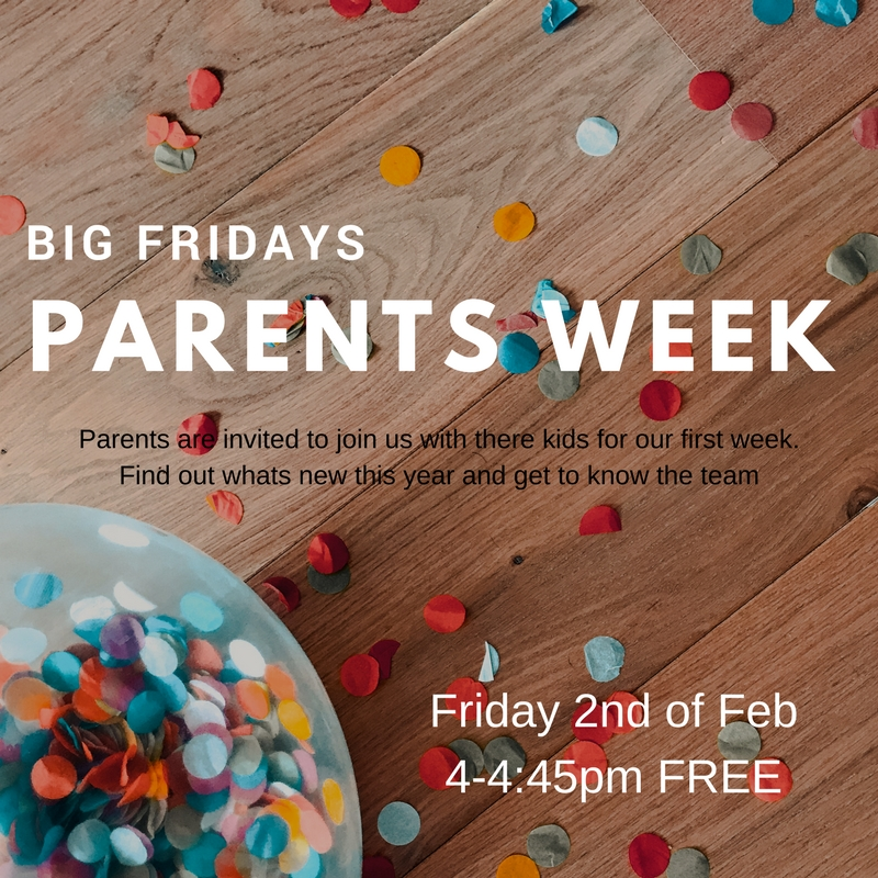 BIG FRIDAYS parents week.jpg