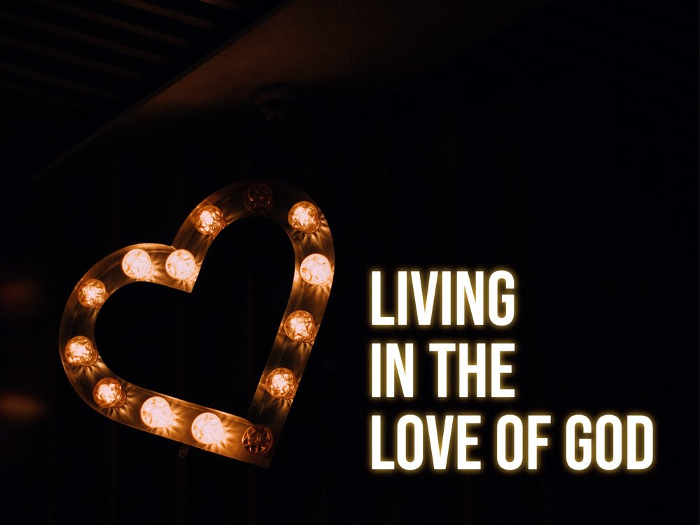 living in the love of God.jpg