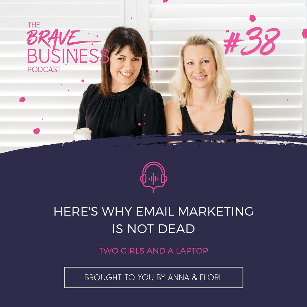 The Brave Business Podcast - Here's why email marketing is not dead.
