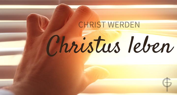 Christus-Gemeinde Hannover - Christ werden-Christus leben Kopie.png