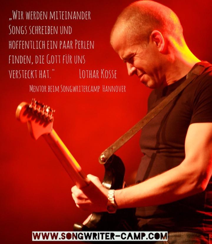 Lothar Kosse Zitat Songwriter Camp Hannover.jpeg