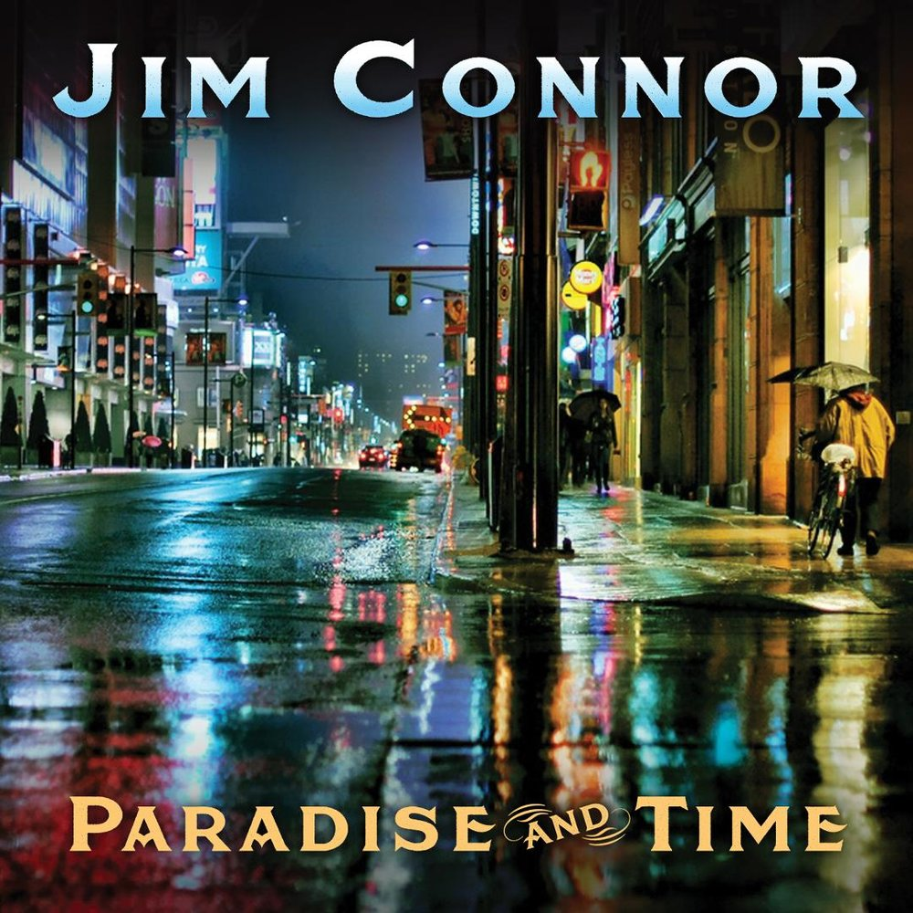 Jim Connor - Paradise and Time LP (2018)Americana Blues RockProduced and Arranged by Shane Adams for Artist Accelerator