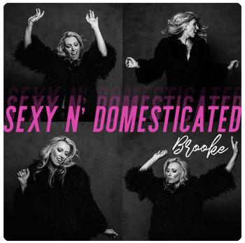 Sexy N' Domesticated - Brooke Josephson