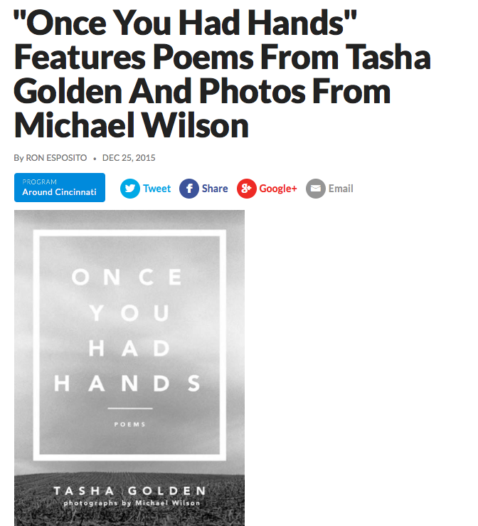 Tasha Golden + Michael Wilson Interview - Once You Had Hands is graced by stunning photos by renowned photographer Michael Wilson. He and Tasha spoke with Ron Esposito at WVXU about how the book came together.