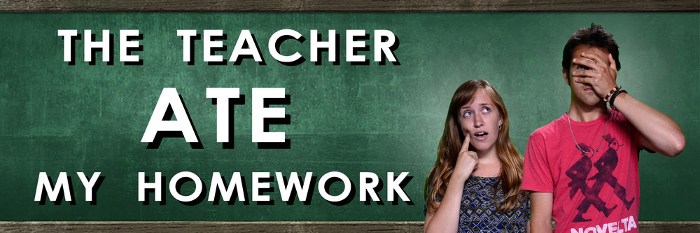Teacher Ate My Homework Banner