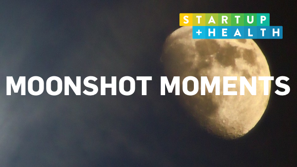 StartUp Health Moonshot Moments