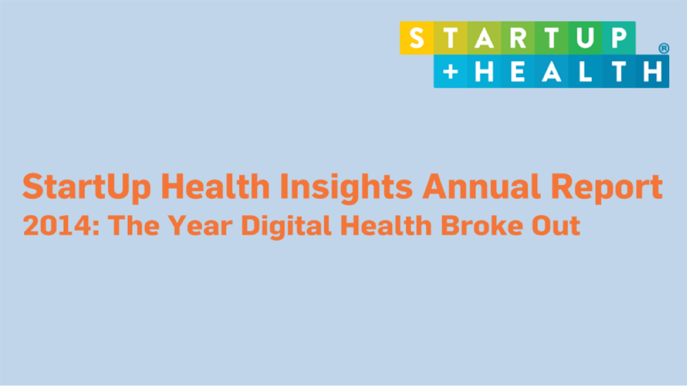 2014 Report: The Year Digital Health Broke Out - Dec. 23, 2014