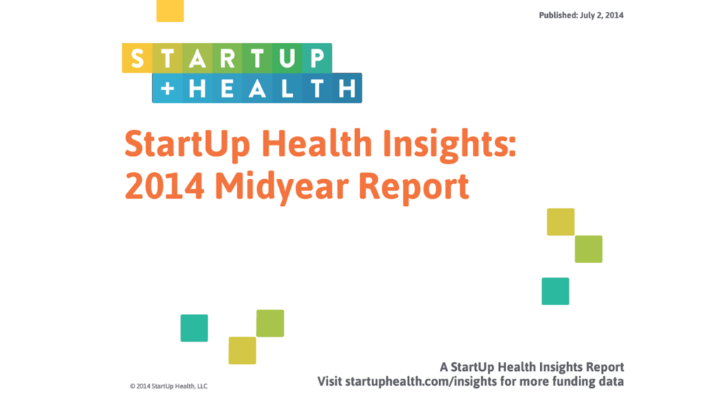 Digital Health Heats Up: 2014 Midyear Insights - Jul. 2, 2014
