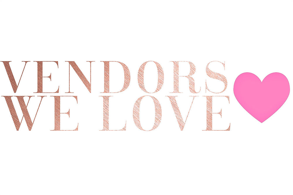 RECOMMENDED VENDOR LIST - GOOD VENDORS MAKE ALL THE DIFFERENCE.  WE'RE HAPPY TO SHARE OUR LIST WITH OUR CLIENTS.