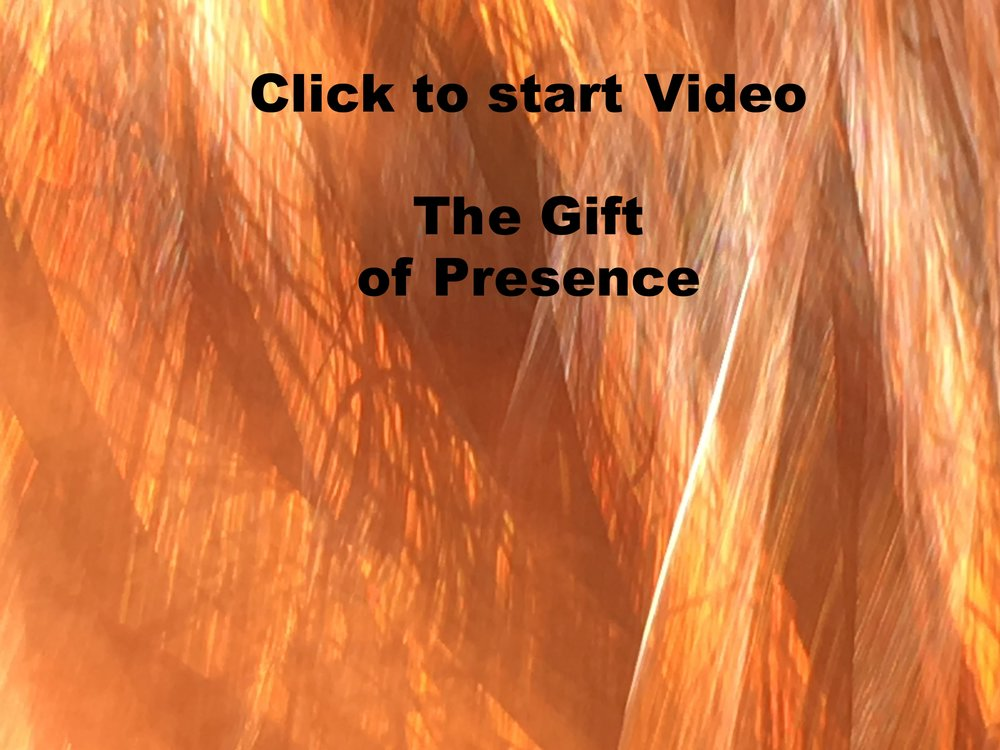 Video on The Gift of Presence