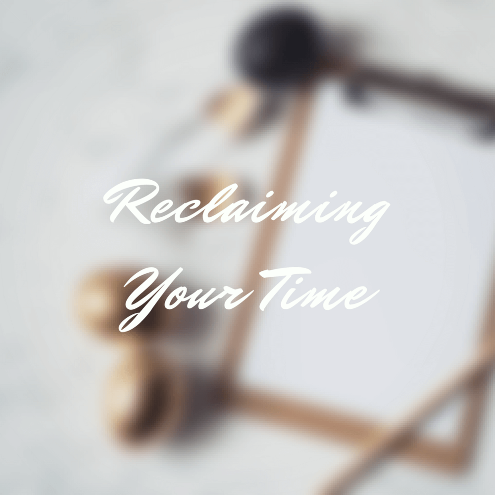 Reclaiming Your Time.png