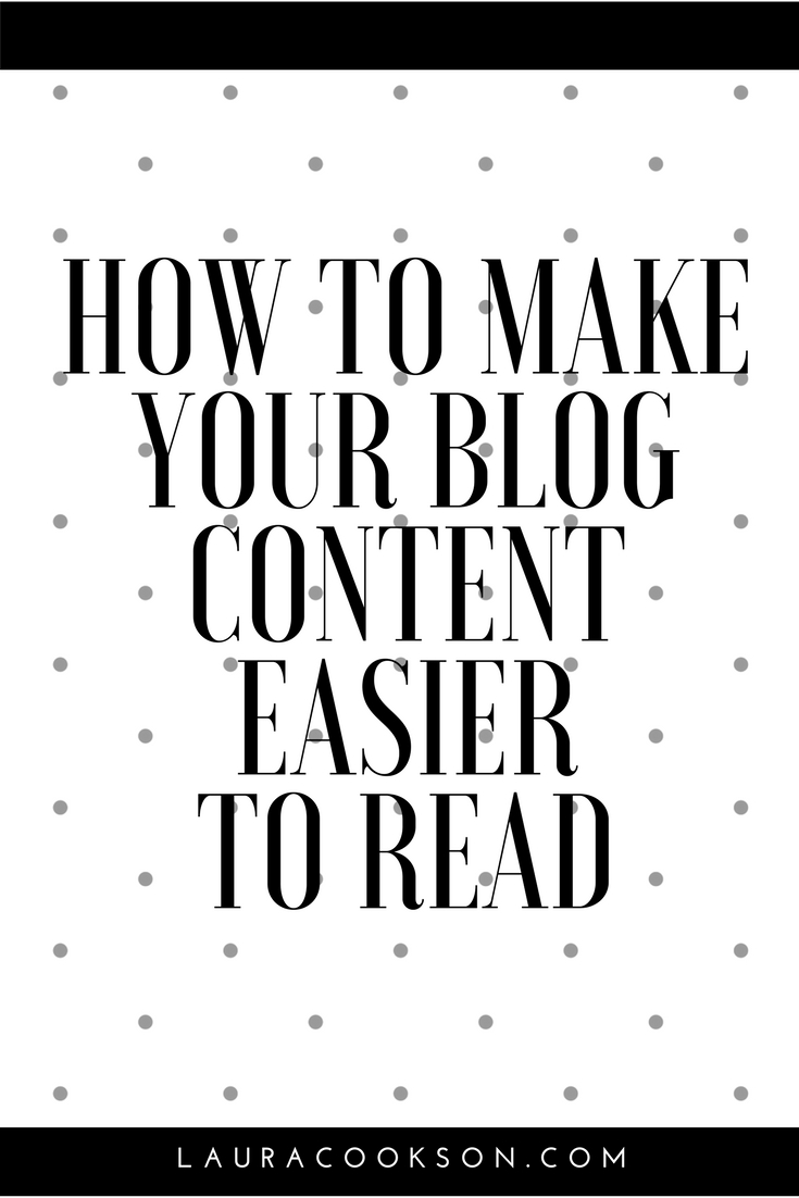 How To Make Your Blog Content Easier To Read