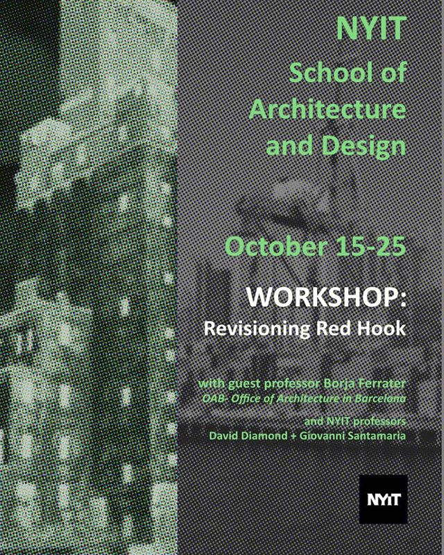 4th and 5th year B.Arch students: you have the opportunity to be a part of the Revisioning Red Hook workshop  featuring architect and guest professor Borja Ferrater from OAB. If interested please contact Professor Santamaria by tomorrow, October 14th.