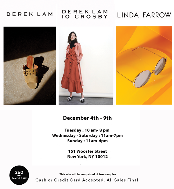 f9db514c527b 260NYC welcomes the Derek Lam (  Derek Lam 10 Crosby) + Linda Farrow Sample  Sale to our 151 Wooster Street location in Soho. Join us Tuesday