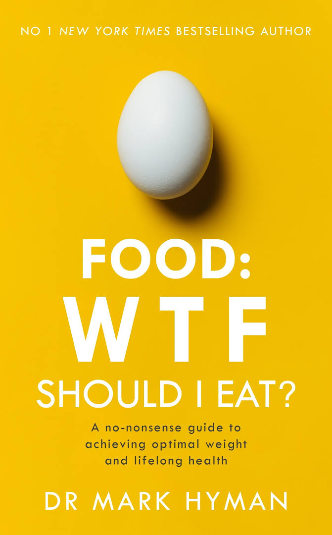 Food: WTF Should I Eat? - Dr. Mark Hyman