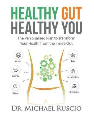Healthy Gut Healthy You - Dr. Michael Ruscio
