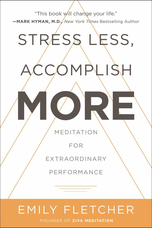 Stress Less, Accomplish More - Emily Fletcher