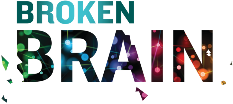 Broken Brain