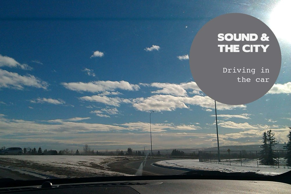Sound and the city - driving in the car.jpg