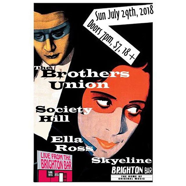 •July 29th• We're at the Brighton Bar with The Brothers Union, Society Hill, and Ella Ross!💕 Doors: 7pm Tickets: $7