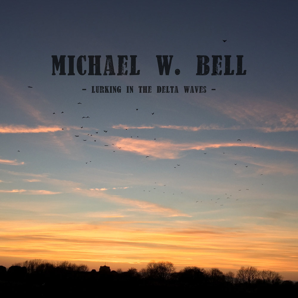 MICHAEL W. BELL - Lurking In The Delta Waves - AEP0004 - EP
