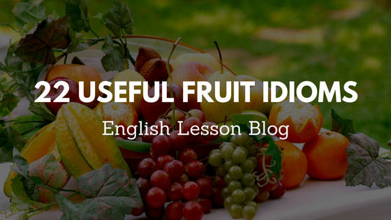 22 Useful fruit idioms.png