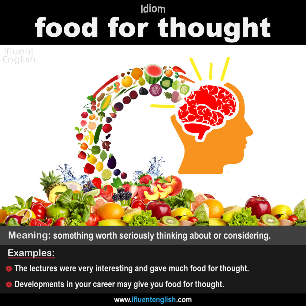 Idiom - food for thought