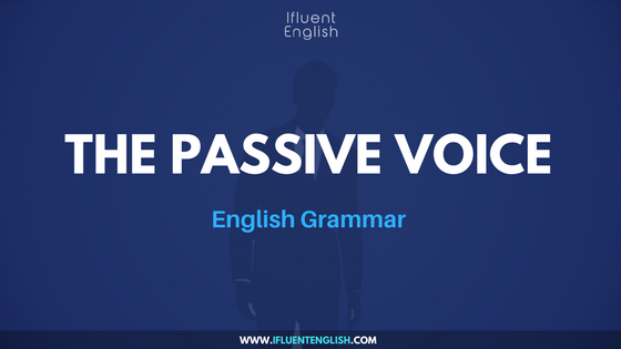 The Passive Voice - English Grammar Lesson
