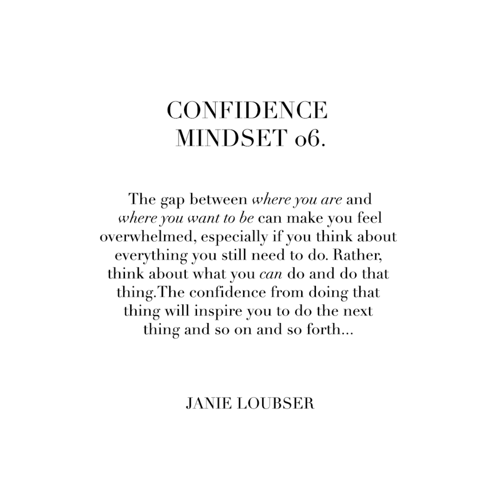 When we think about all the details we tend to focus on the ones we believe will be difficult. Is it any wonder that we struggle to take action? Guide yourself through small successes by focusing on one easy step at a time. And learn how you can further develop a mindset that empowers in Janie's article   'Confidence from the Inside Out' .