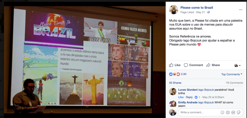 Please Come To Brazil - The Facebook page Please Come to Brazil, one of Brazil's most popular meme page, shared a photo of my presentation.