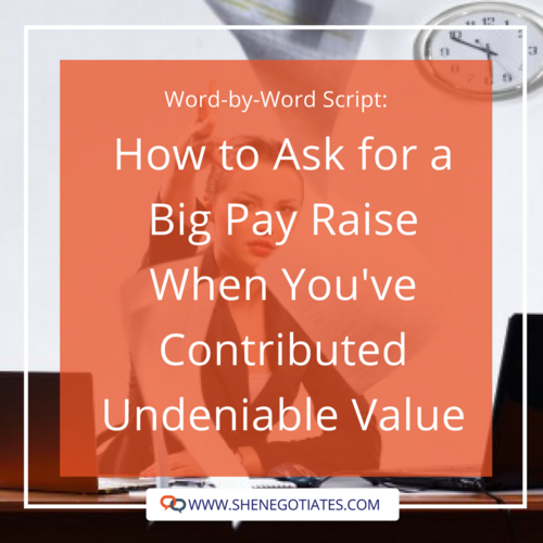 Word-by-Word Script: How to Ask for a Big Pay Raise When You